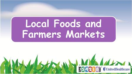 Local Foods and Farmers Markets. How does food get to our plates?
