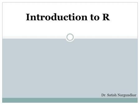 Introduction to R Dr. Satish Nargundkar. What is R? R is a free software environment for statistical computing and graphics. It compiles and runs on a.