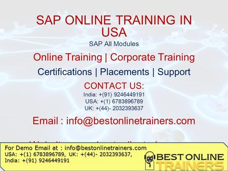 SAP ONLINE TRAINING IN USA SAP All Modules Online Training | Corporate Training Certifications | Placements | Support CONTACT US: India: +(91) 9246449191.