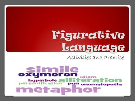 Figurative Language Activities and Practice. METAPHOR Simile & Metaphor practice Directions: Watch this video and then cut out the similes and metaphors.