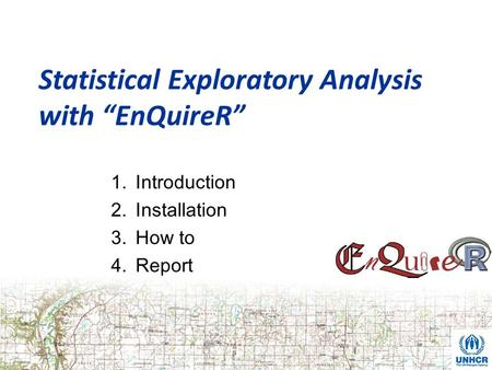 "Statistical Exploratory Analysis with ""EnQuireR"" 1.Introduction 2.Installation 3.How to 4.Report."