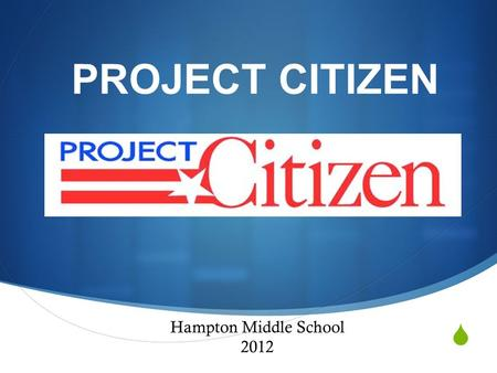  PROJECT CITIZEN Hampton Middle School 2012. AUCTION SUMMARY- All teachers, especially ones who have been teaching for a long time, have accumulated.
