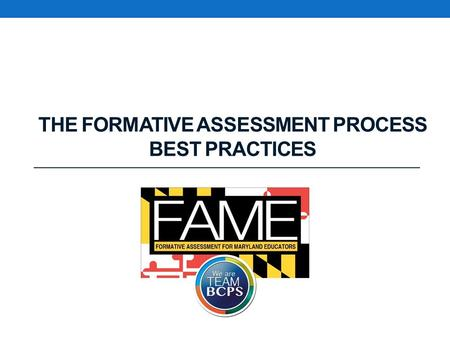 THE FORMATIVE ASSESSMENT PROCESS BEST PRACTICES. Formative Assessment is a process used by teachers and students during instruction that provides feedback.