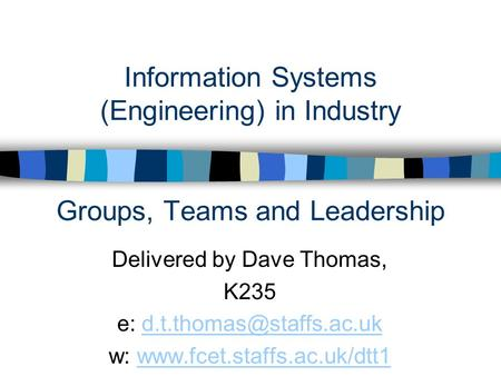 Information Systems (Engineering) in Industry Groups, Teams and Leadership Delivered by Dave Thomas, K235 e: