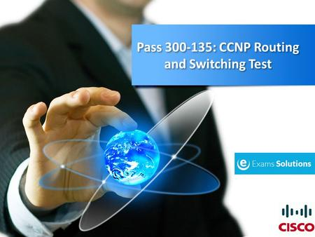 Pass 300-135: CCNP Routing and Switching Test. CCNP Routing and Switching Certification The CCNP Routing and Switching (TSHOOT) Certification is for to.