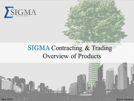 SIGMA Contracting & Trading Overview of Products Beirut Lebanon May-2016.