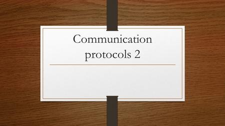 Communication protocols 2. HTTP Hypertext Transfer Protocol, is the protocol of World Wide Web (www) Client web browser Web server Request files Respond.
