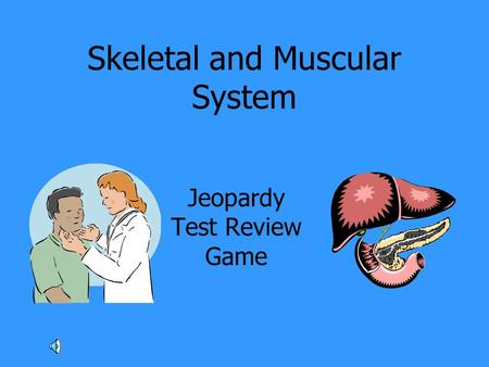 Skeletal and Muscular System Jeopardy Test Review Game.