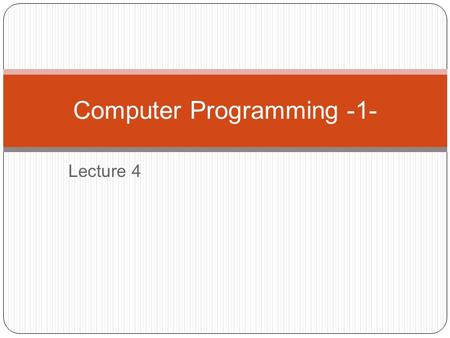 Lecture 4 Computer Programming -1-. 2-2 // sample C++ program #include using namespace std; int main() { cout << Hello, there!; return 0; } 2-3 comment.
