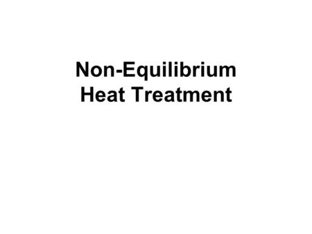 Non-Equilibrium Heat Treatment. Steel Crystal Structures: Ferrite – BCC iron w/ carbon in solid solution (soft, ductile, magnetic) Austenite – FCC iron.