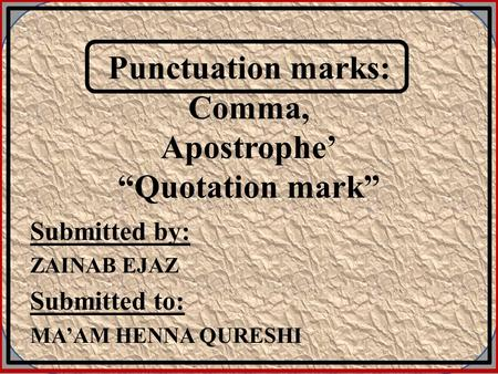 "Punctuation marks: Comma, Apostrophe' ""Quotation mark"""