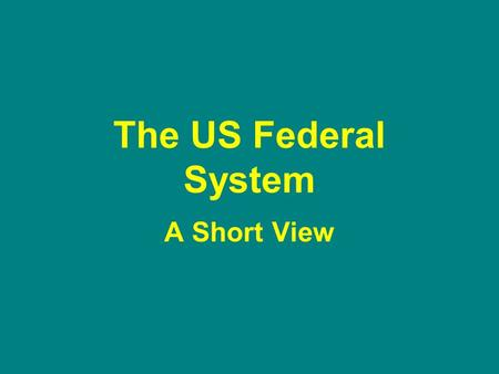 "The US Federal System A Short View. The national legislative branch is our Congress, which is divided into two ""houses"": the Senate and the House of Representatives.legislative."