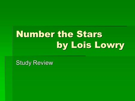 Number the Stars by Lois Lowry Study Review. Writing style  Third person-is a form of storytelling in which a narrator relates all action in third person,