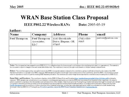 Doc.: IEEE 802.22-05/0038r0 Submission May 2005 Paul Thompson, Paul Thompson Associates, LLCSlide 1 WRAN Base Station Class Proposal IEEE P802.22 Wireless.