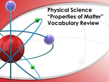 "Physical Science ""Properties of Matter"" Vocabulary Review."