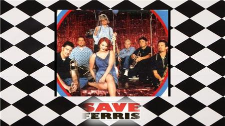 SAVE FERRIS– Biography 1995 in Orange County, California. Ska-Swing-Punk Debut EP in 1996 on Starpool Records.
