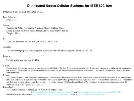 Distributed Nodes Cellular Systems for IEEE 802.16m Document Number: IEEE S802.16m-07_214, Date Submitted: 2007-11-13 Source: Yunzhou Li, Xibin Xu, Xin.