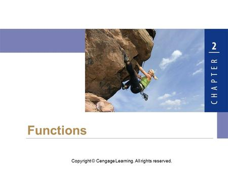 Copyright © Cengage Learning. All rights reserved. Functions.
