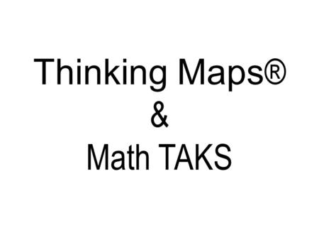 Thinking Maps® & Math TAKS.