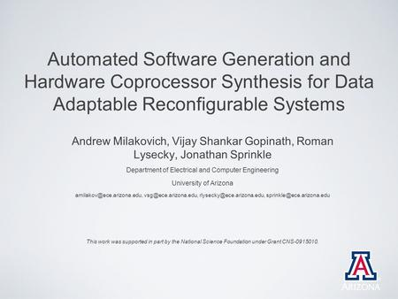 Automated Software Generation and Hardware Coprocessor Synthesis for Data Adaptable Reconfigurable Systems Andrew Milakovich, Vijay Shankar Gopinath, Roman.