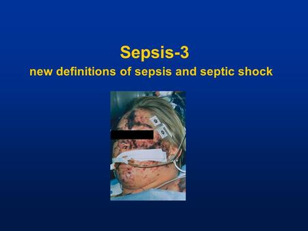Sepsis-3 new definitions of sepsis and septic shock.