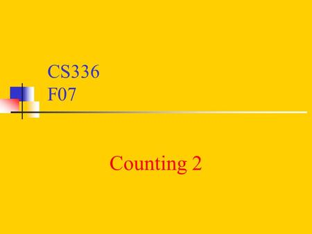 CS336 F07 Counting 2. Example Consider integers in the set {1, 2, 3, …, 1000}. How many are divisible by either 4 or 10?