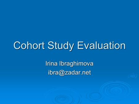 Cohort Study Evaluation Irina Ibraghimova