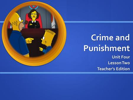 Crime and Punishment Unit Four Lesson Two Teacher's Edition.