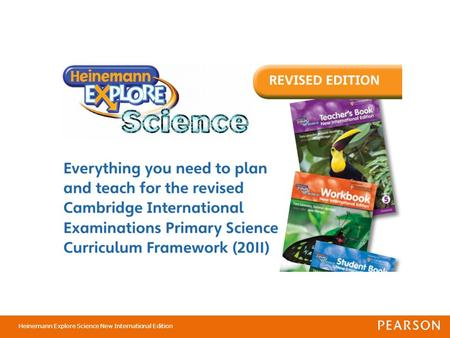 Heinemann Explore Science New International Edition is an updated version of this popular primary science course. It provides a comprehensive, easy to.
