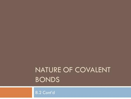 NATURE OF COVALENT BONDS 8.2 Cont'd. The difference…