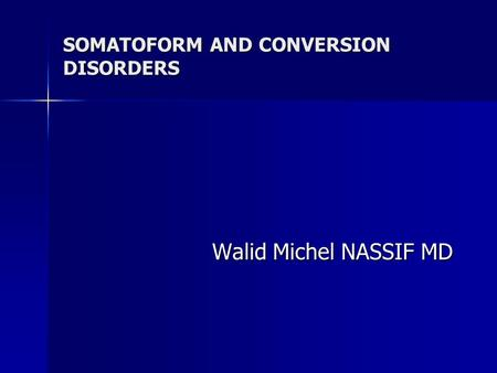 SOMATOFORM AND CONVERSION DISORDERS