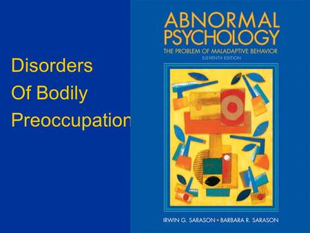 Disorders Of Bodily Preoccupation. Somatoform Disorders  Body response that suggest a physical problem, often dramatic in nature.  No identifiable physical.