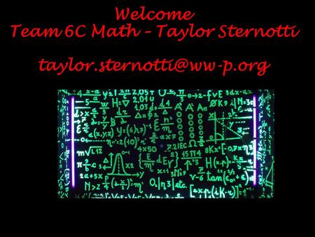 Welcome Team 6C Math – Taylor Sternotti