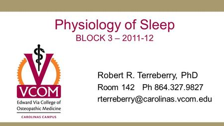 Physiology of Sleep BLOCK 3 –