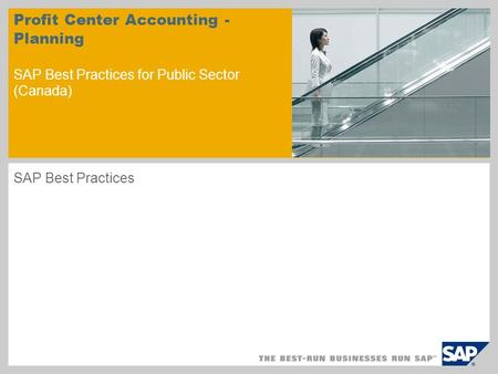 Profit Center Accounting - Planning SAP Best Practices for Public Sector (Canada) SAP Best Practices.