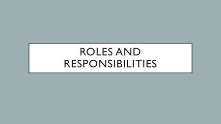 ROLES AND RESPONSIBILITIES. INTRODUCTION Let us consider the roles and responsibilities God has assigned to the home and the church. In some ways, they.