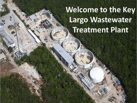 Welcome to the Key Largo Wastewater Treatment Plant.