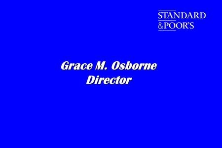 Grace M. Osborne Director. n Interactive rating process n Overview of catastrophe models for - Primary insurance companies - Primary insurance companies.