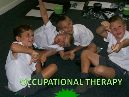 What is OT? Occupational Therapy (OT) are support services that focus on developing functional skills related to sensory-motor integration, coordination.
