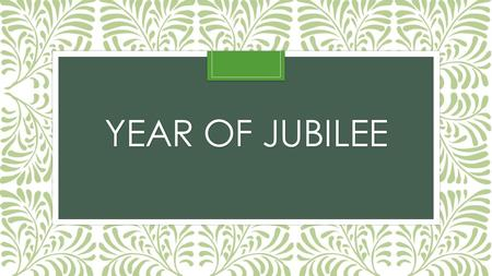 YEAR OF JUBILEE. Leviticus 25:8 (NKJV) 8 'And you shall count seven sabbaths of years for yourself, seven times seven years; and the time of the seven.