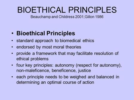 BIOETHICAL PRINCIPLES Beauchamp and Childress 2001;Gillon 1986