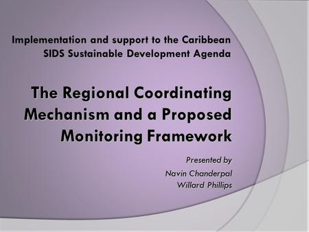 Implementation and support to the Caribbean SIDS Sustainable Development Agenda.