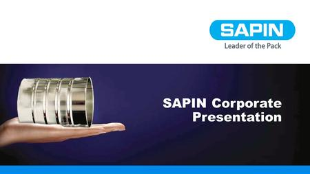 SAPIN Corporate Presentation. Corporate Overview.