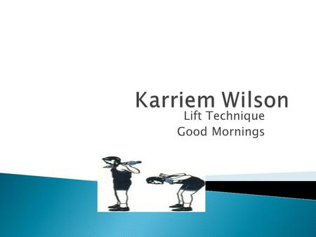 Lift Technique Good Mornings.  Good mornings are an isolation exercise that hits the lower back and uses the glutes and hamstrings as secondary muscles.