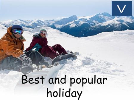 Best and popular holiday destinations in winters.