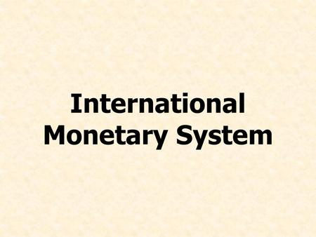 International Monetary System. Chapter10 - 2 Chapter Preview List the benefits of stable and predictable exchange rates Discuss the law-of-one-price principle.