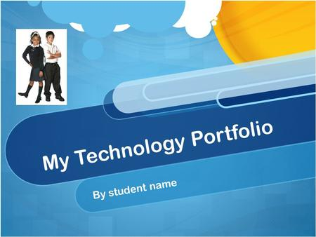 My Technology Portfolio By student name. Table of Contents About Me Artifacts of My Learning Reflections My Goals Teacher Contributions Parent Contributions.