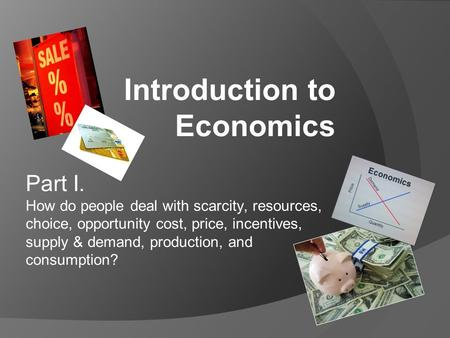 how does a market economy deal with scarcity Chapter 2 of introduction to economics, talks about scarcity and unlimited  and the distribution of output, no matter the scale of the economy and level of.