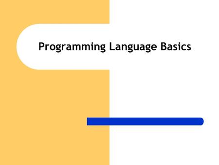 "Programming Language Basics. What is a Programming Language? ""A computer, human-created language used to write instructions for a computer."" ""An artificial."