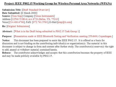 Doc.: IEEE 802.15-00/065r1 Submission February 2000 Tom Siep, Texas InstrumentsSlide 1 Project: IEEE P802.15 Working Group for Wireless Personal Area Networks.